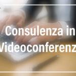 Consulenza in Videoconferenza